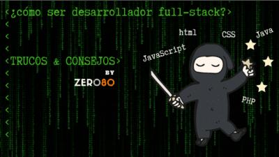 cómo ser un desarrollador full stack - Portada